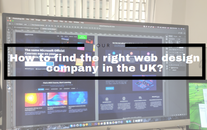 How to find the right web design company in the UK?