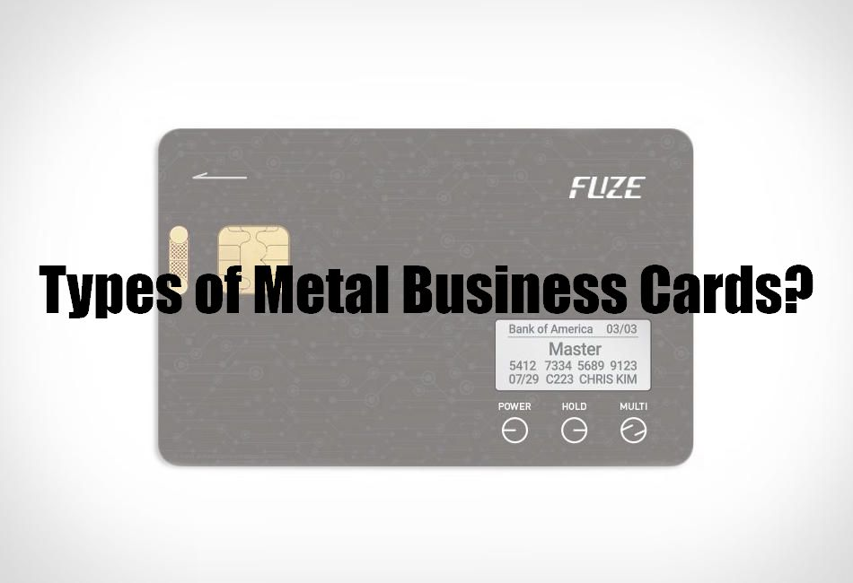 Types of Metal Business Cards?