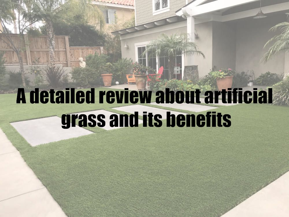 A detailed review about artificial grass and its benefits
